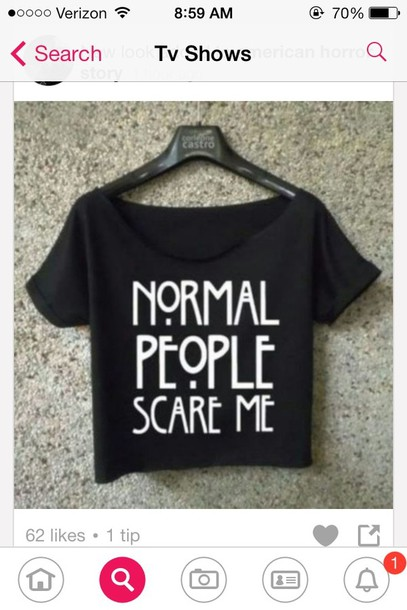 shirt normal people scare me