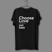 top,choose love shirt,love tshirt,human rights shirt